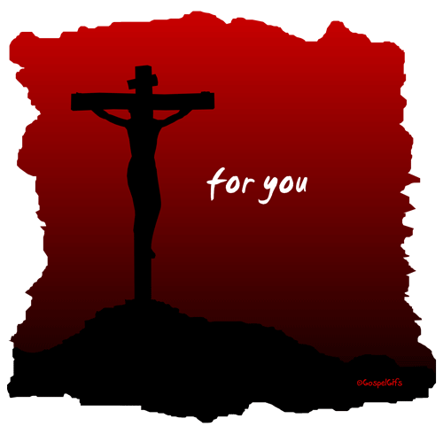 CRUCIFIX - FOR YOU - GOSPEL GIFS